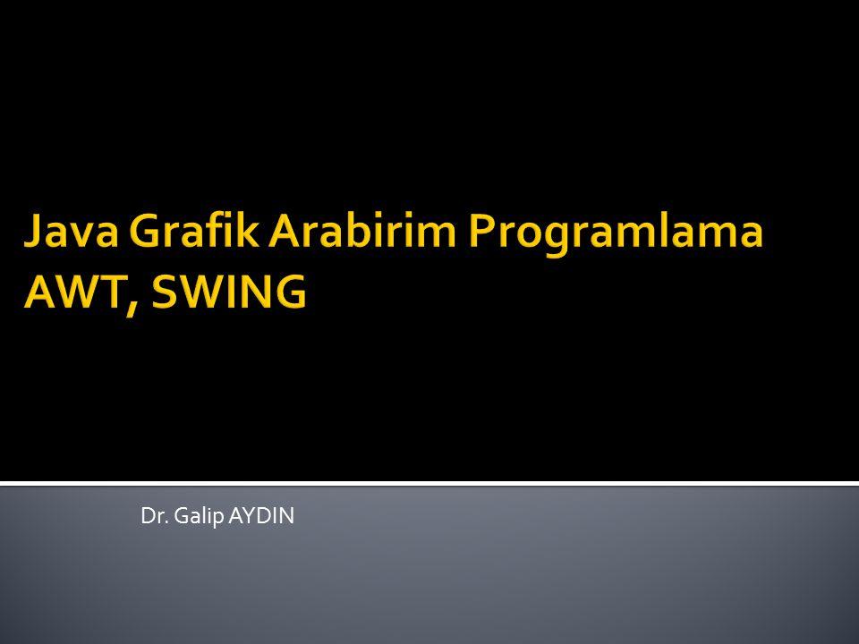 Java Grafik Arabirim Programlama AWT, SWING