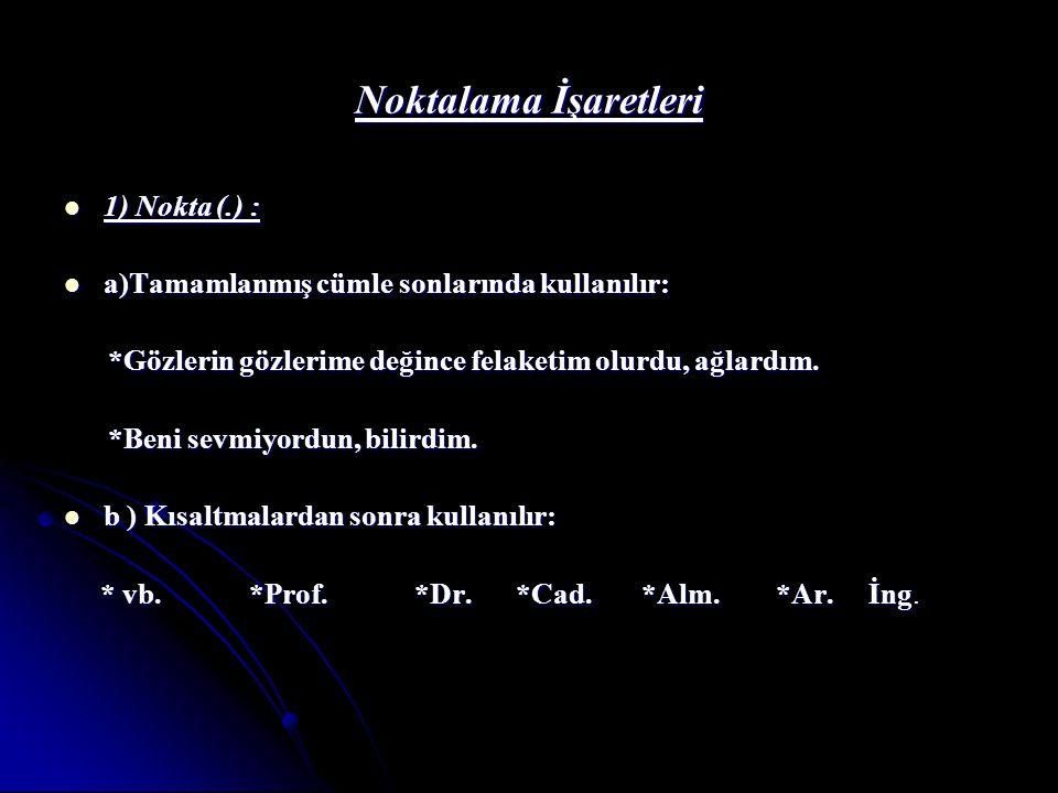 Noktalama İşaretleri 1) Nokta (.) :