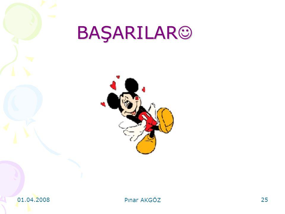 BAŞARILAR 01.04.2008 Pınar AKGÖZ