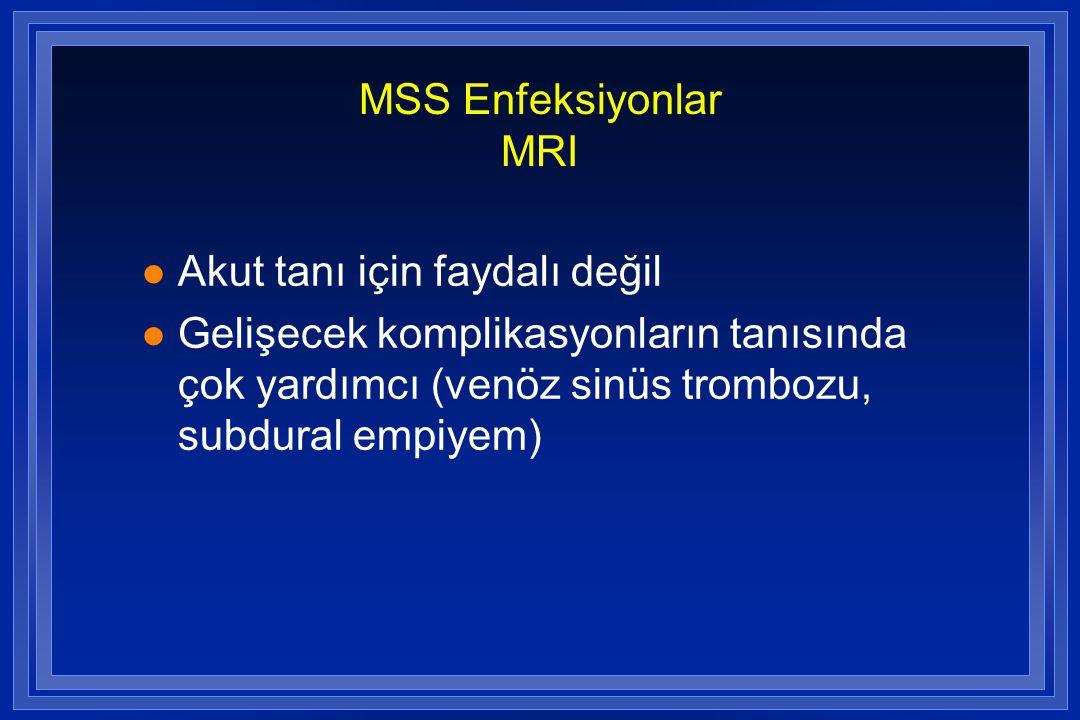 MSS Enfeksiyonlar MRI Akut tanı için faydalı değil.