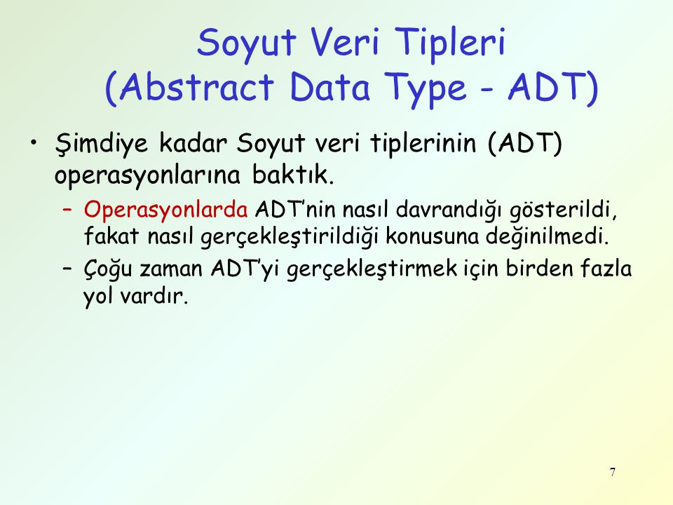 Soyut Veri Tipleri (Abstract Data Type - ADT)