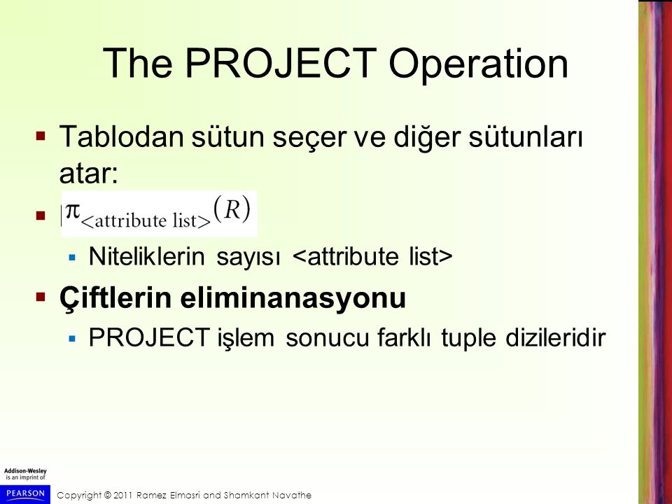The PROJECT Operation Tablodan sütun seçer ve diğer sütunları atar: