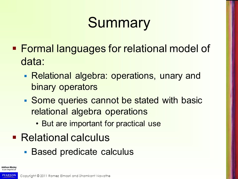 Summary Formal languages for relational model of data:
