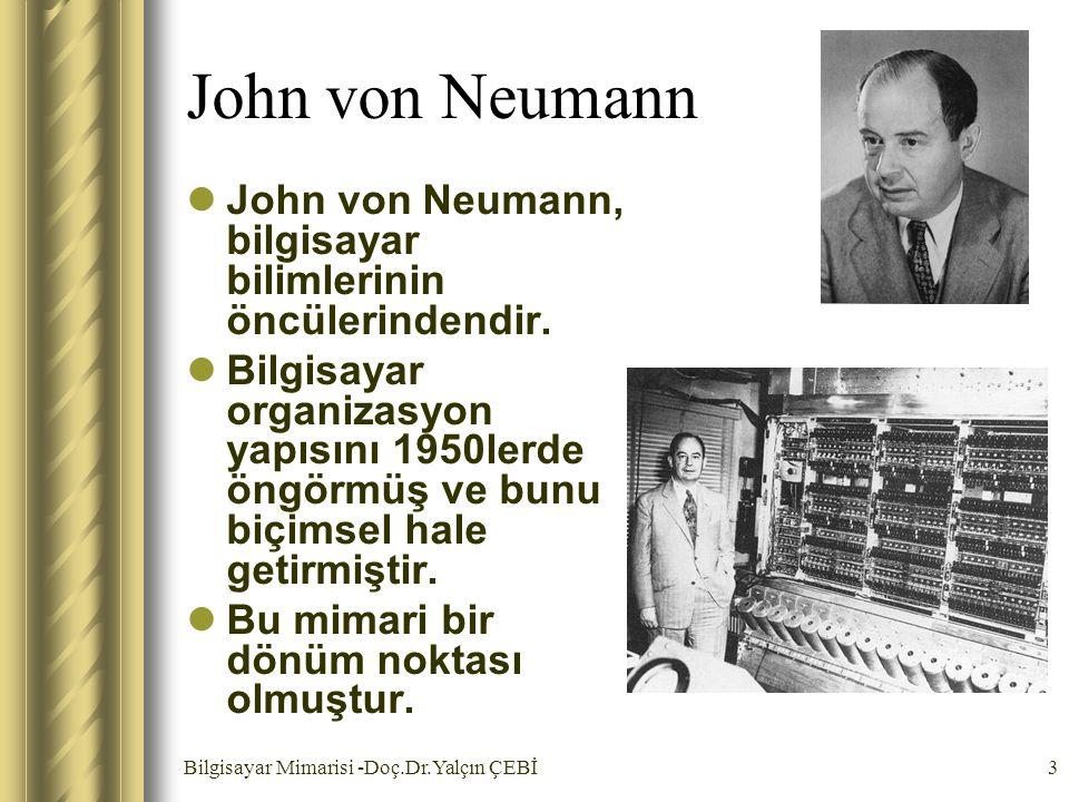 John von Neumann John von Neumann, bilgisayar bilimlerinin öncülerindendir.