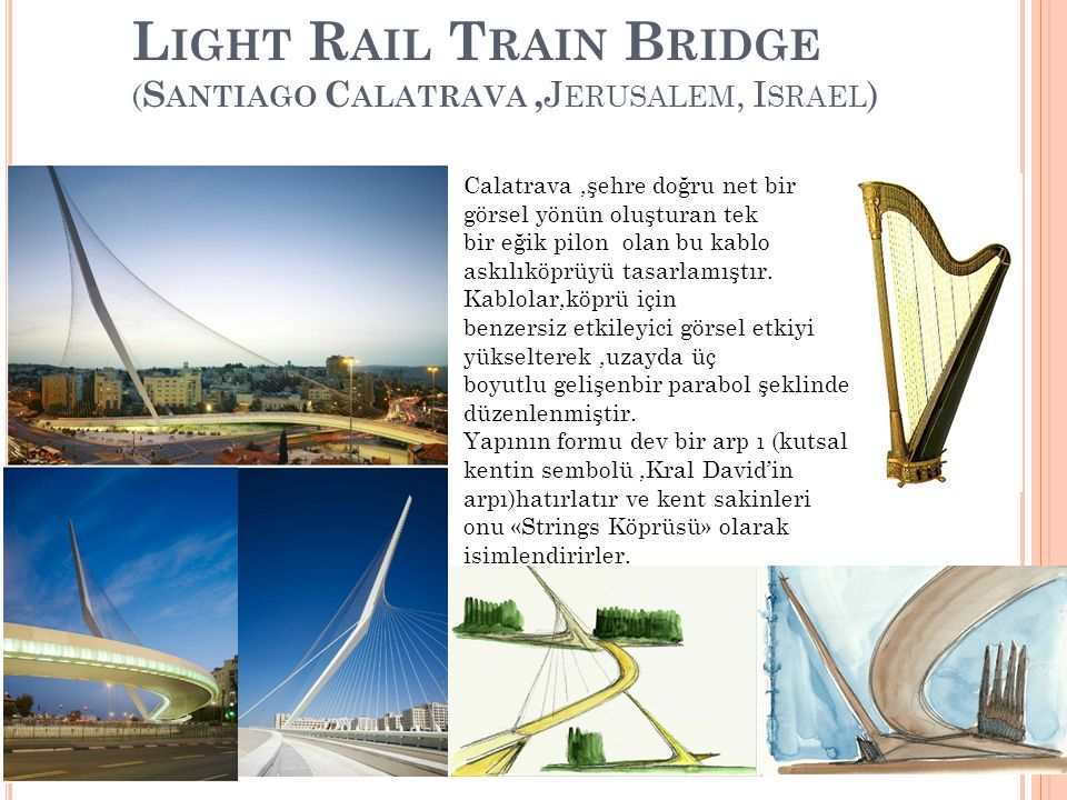 Light Rail Train Bridge (Santiago Calatrava ,Jerusalem, Israel)