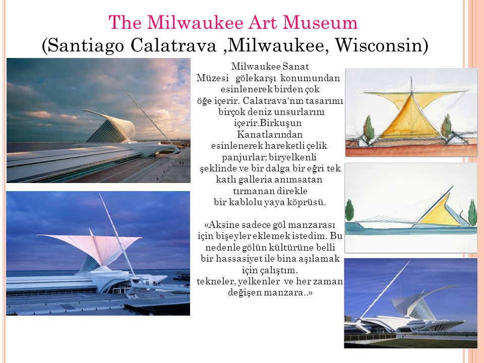 The Milwaukee Art Museum (Santiago Calatrava ,Milwaukee, Wisconsin)