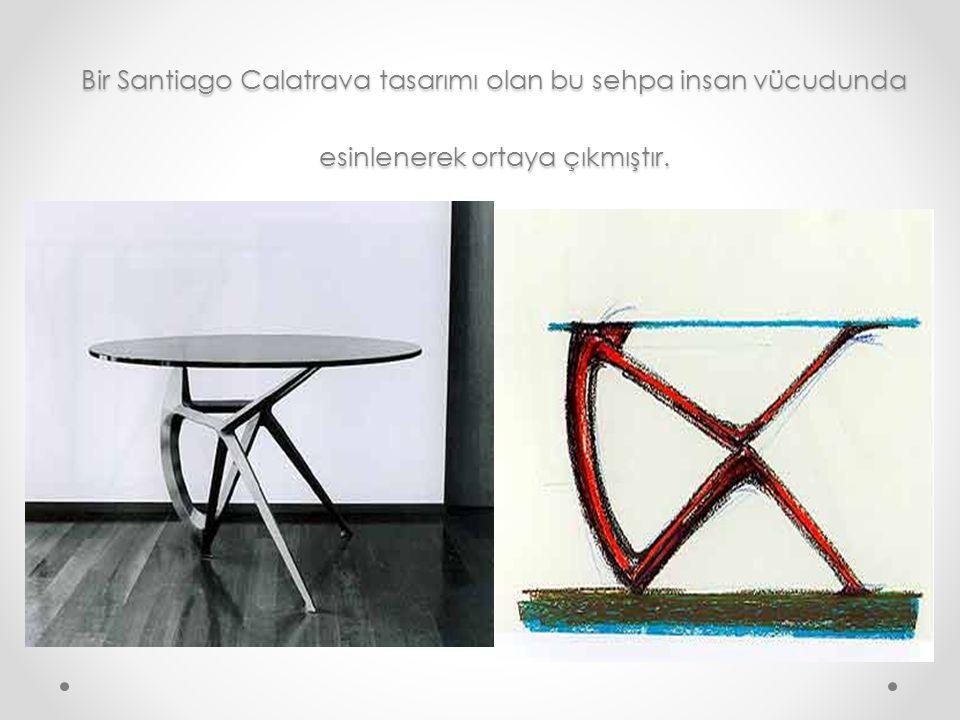 Bir Santiago Calatrava tasarımı olan bu sehpa insan vücudunda esinlenerek ortaya çıkmıştır.