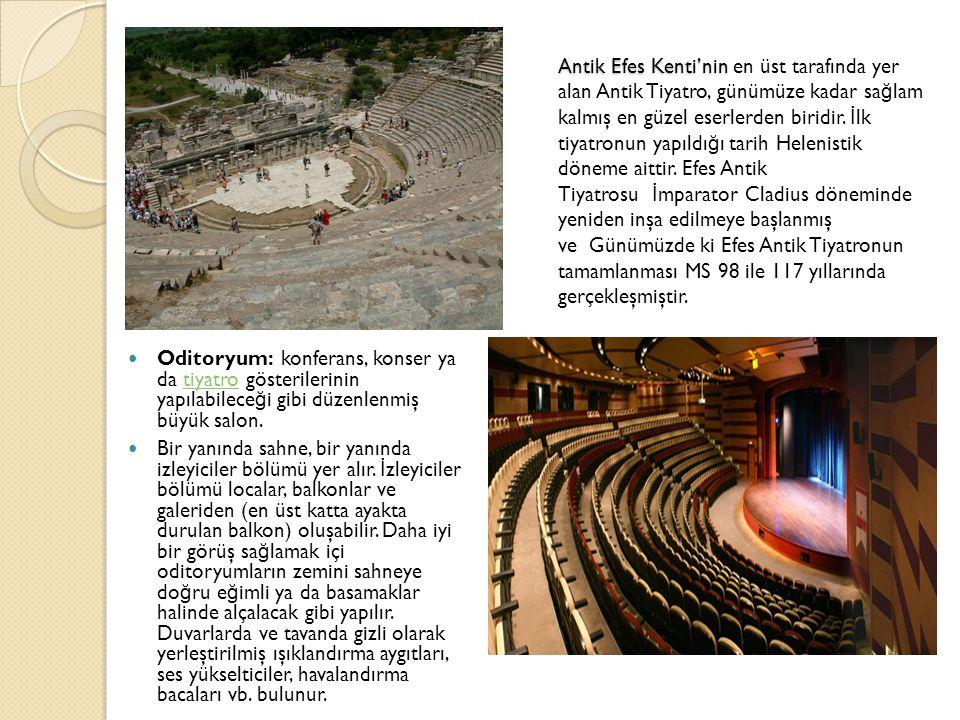 Antik Efes Kenti'nin en üst tarafında yer alan Antik Tiyatro, günümüze kadar sağlam kalmış en güzel eserlerden biridir. İlk tiyatronun yapıldığı tarih Helenistik döneme aittir. Efes Antik Tiyatrosu İmparator Cladius döneminde yeniden inşa edilmeye başlanmış ve Günümüzde ki Efes Antik Tiyatronun tamamlanması MS 98 ile 117 yıllarında gerçekleşmiştir.