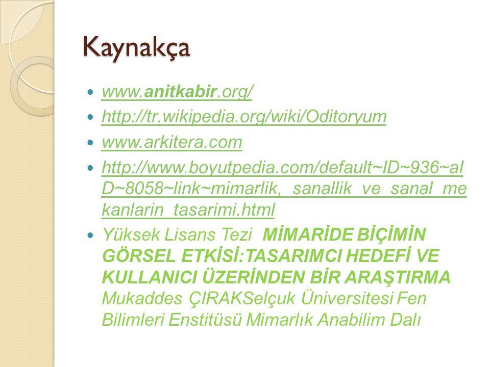 Kaynakça www.anitkabir.org/ http://tr.wikipedia.org/wiki/Oditoryum