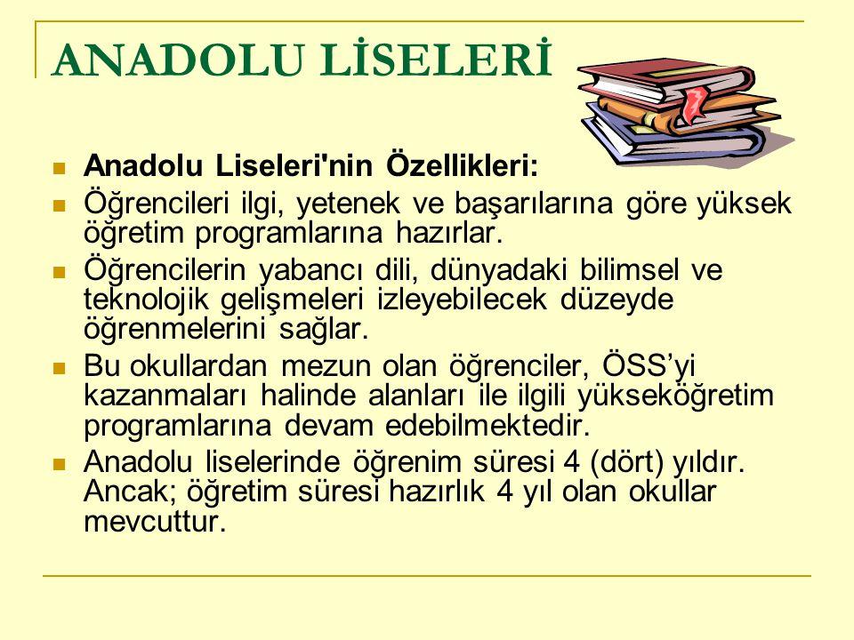 ANADOLU LİSELERİ Anadolu Liseleri nin Özellikleri: