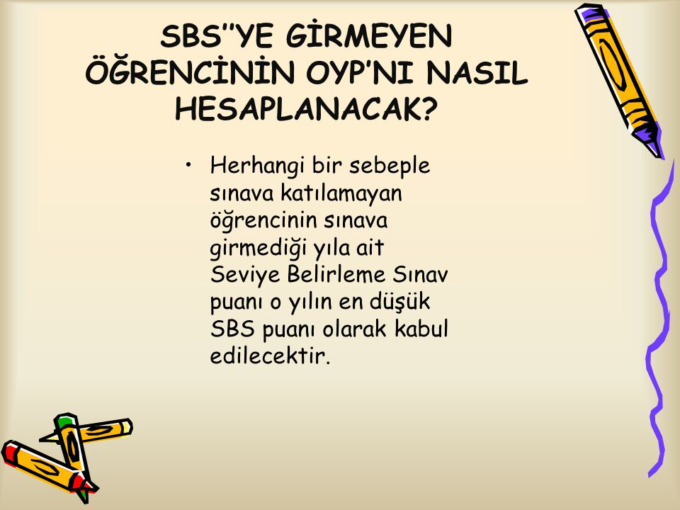 SBS''YE GİRMEYEN ÖĞRENCİNİN OYP'NI NASIL HESAPLANACAK