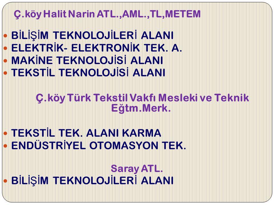 Ç.köy Türk Tekstil Vakfı Mesleki ve Teknik Eğtm.Merk.