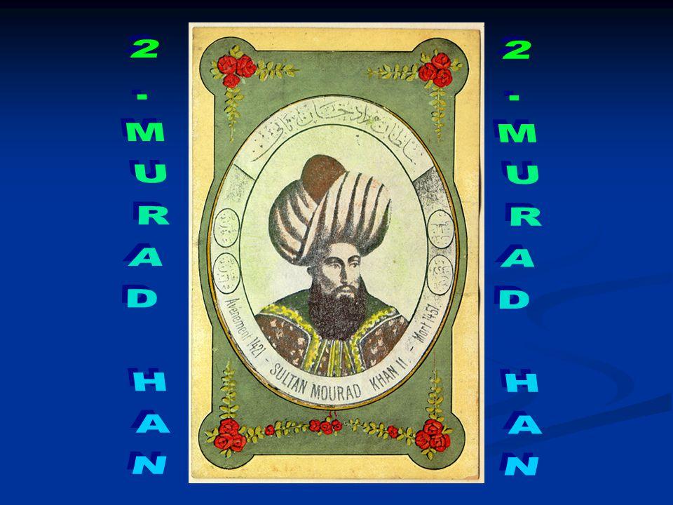 2.MURAD HAN 2.MURAD HAN 1