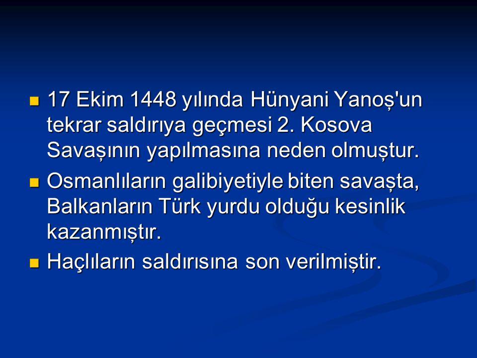 17 Ekim 1448 yılında Hünyani Yanoş un tekrar saldırıya geçmesi 2