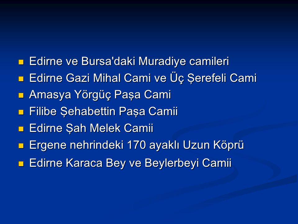 Edirne ve Bursa daki Muradiye camileri