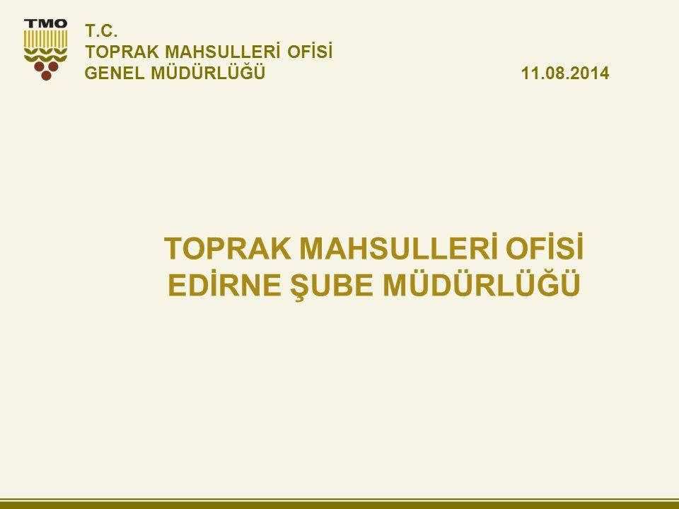 T.C. TOPRAK MAHSULLERİ OFİSİ GENEL MÜDÜRLÜĞÜ 11.08.2014