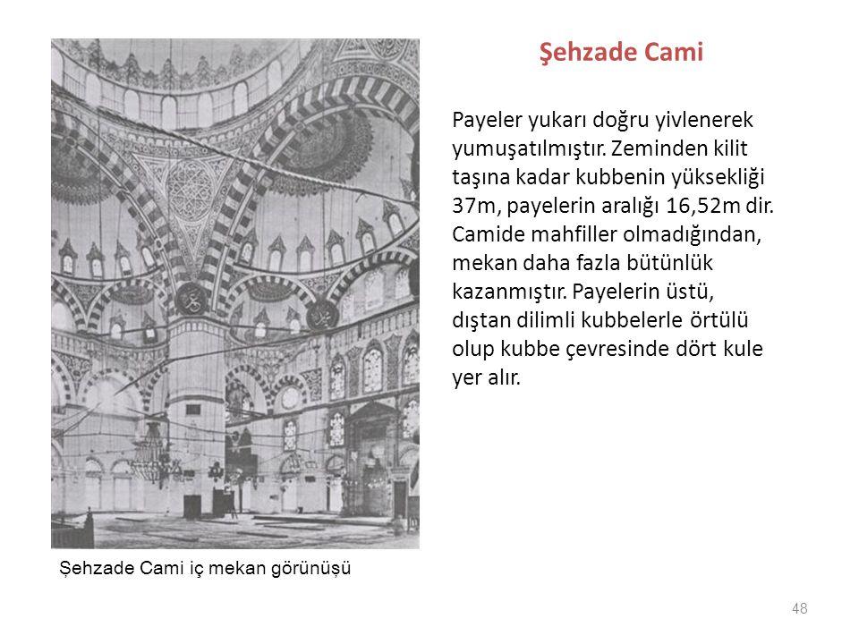 Şehzade Cami Payeler yukarı doğru yivlenerek