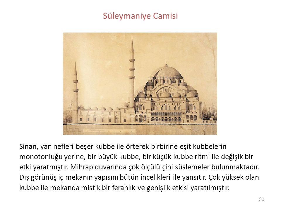 Süleymaniye Camisi Sinan, yan nefleri beşer kubbe ile örterek birbirine eşit kubbelerin.