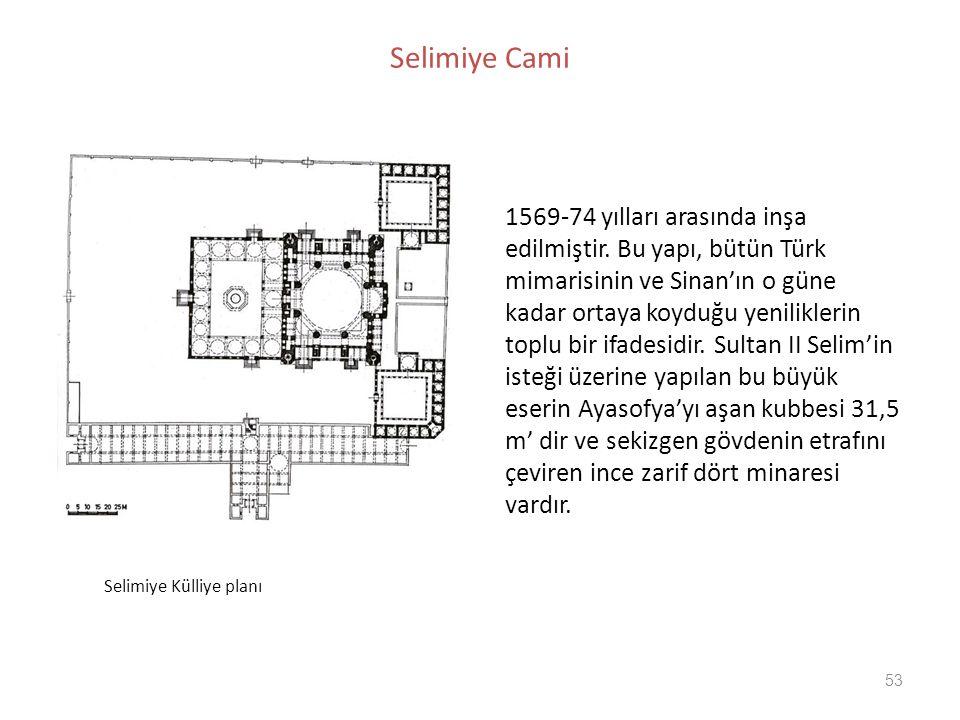 Selimiye Cami 1569-74 yılları arasında inşa