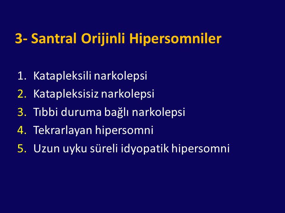3- Santral Orijinli Hipersomniler