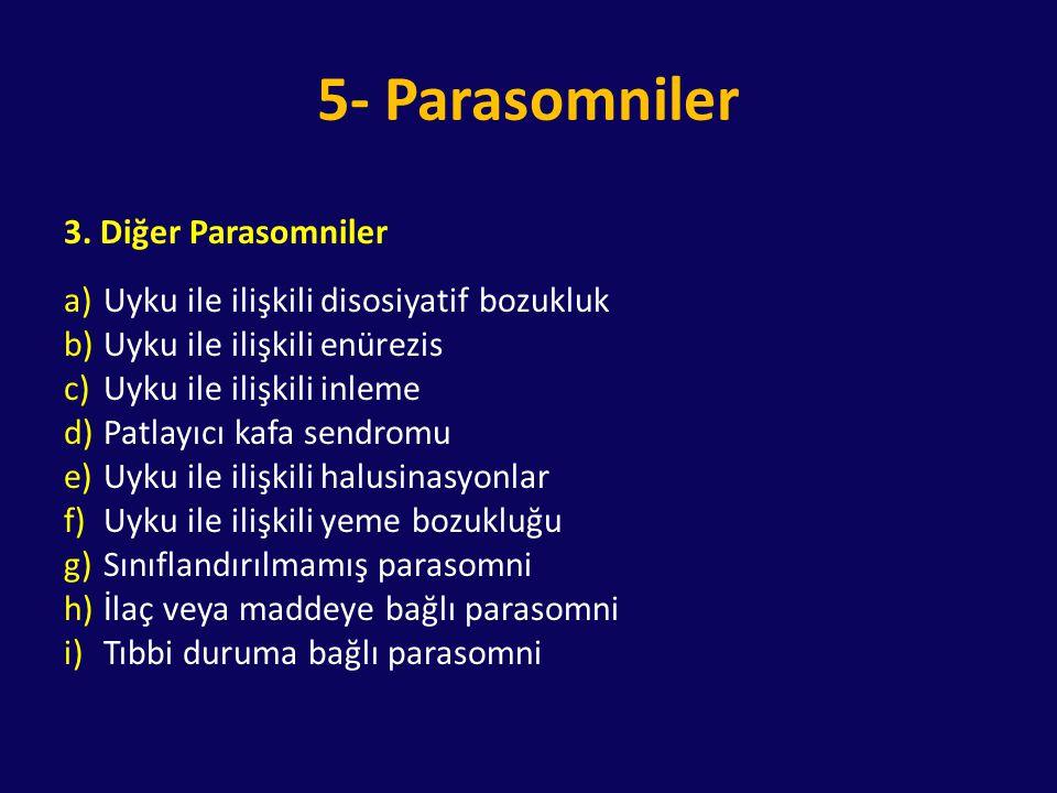 5- Parasomniler 3. Diğer Parasomniler