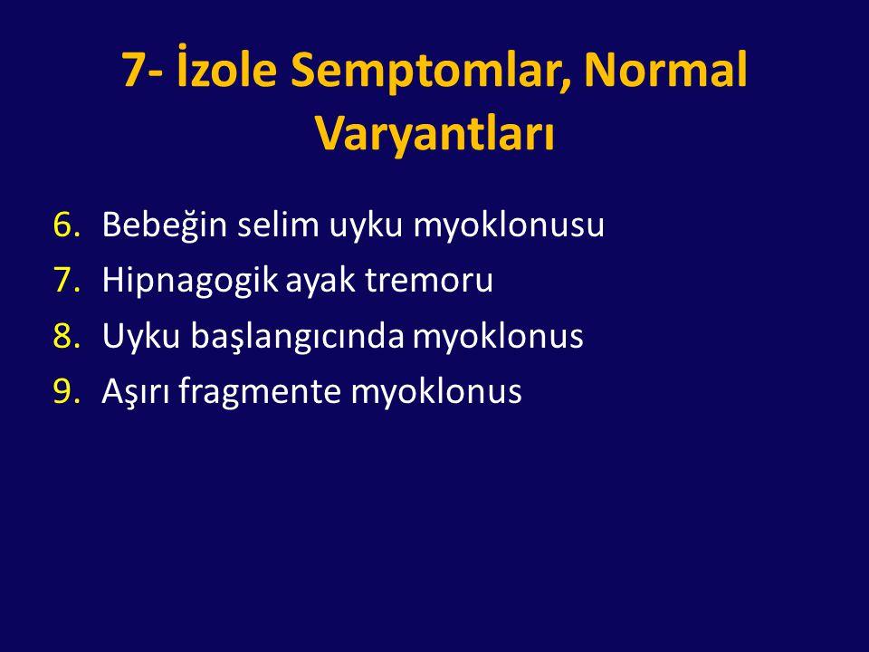 7- İzole Semptomlar, Normal Varyantları