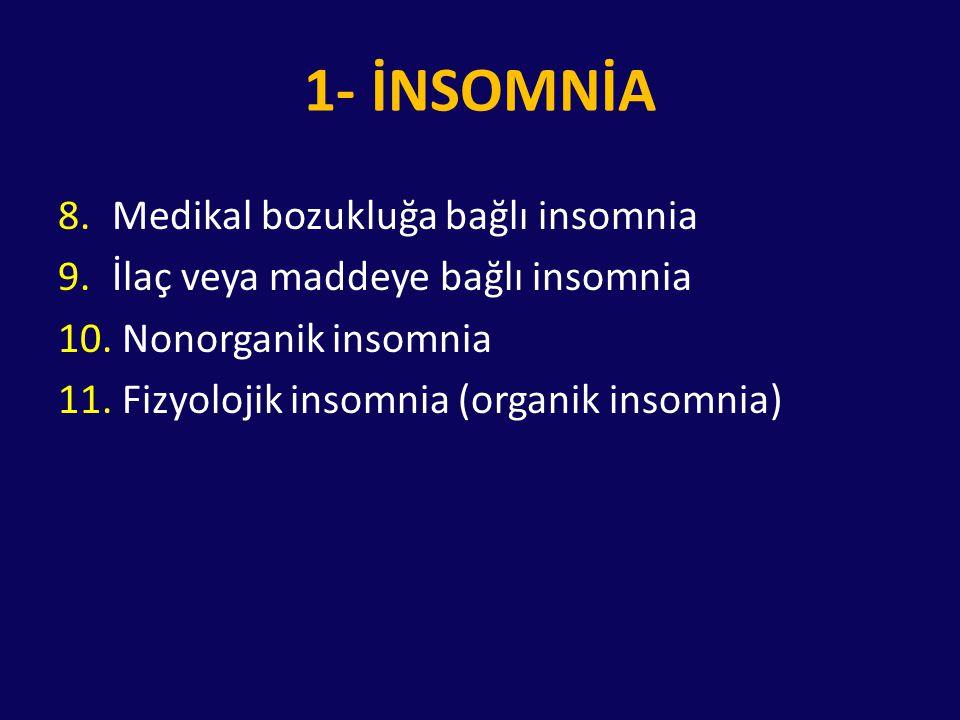 1- İNSOMNİA Medikal bozukluğa bağlı insomnia