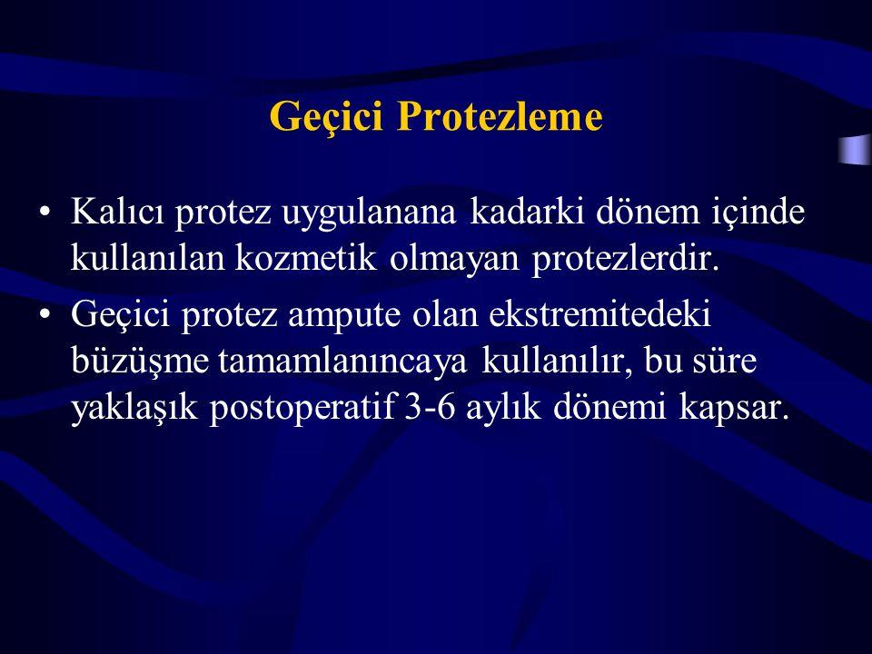 Geçici Protezleme Kalıcı protez uygulanana kadarki dönem içinde kullanılan kozmetik olmayan protezlerdir.