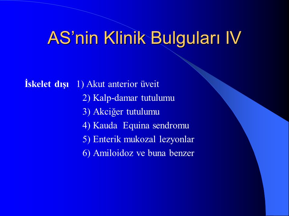 AS'nin Klinik Bulguları IV
