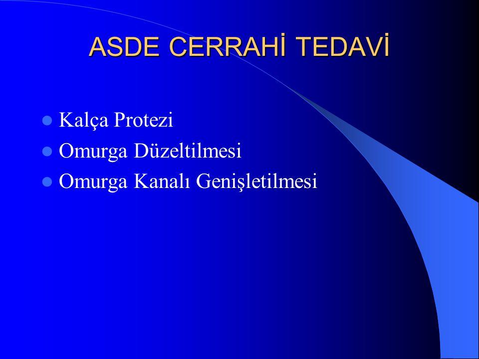 ASDE CERRAHİ TEDAVİ Kalça Protezi Omurga Düzeltilmesi