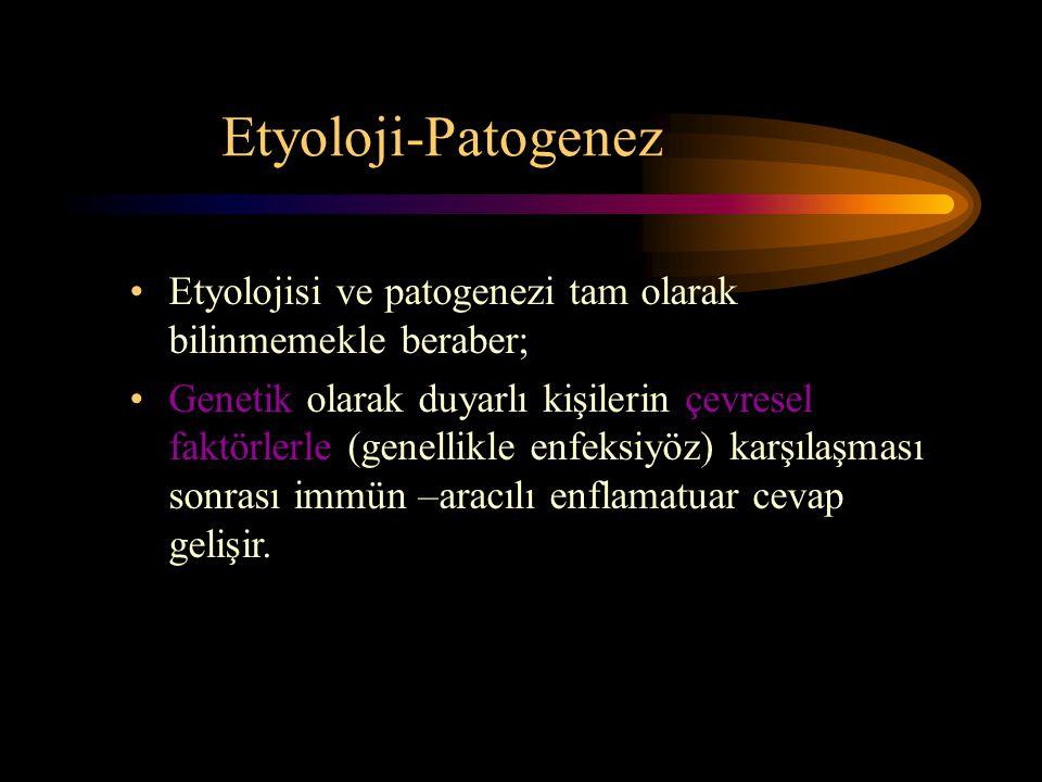 Etyoloji-Patogenez Etyolojisi ve patogenezi tam olarak bilinmemekle beraber;