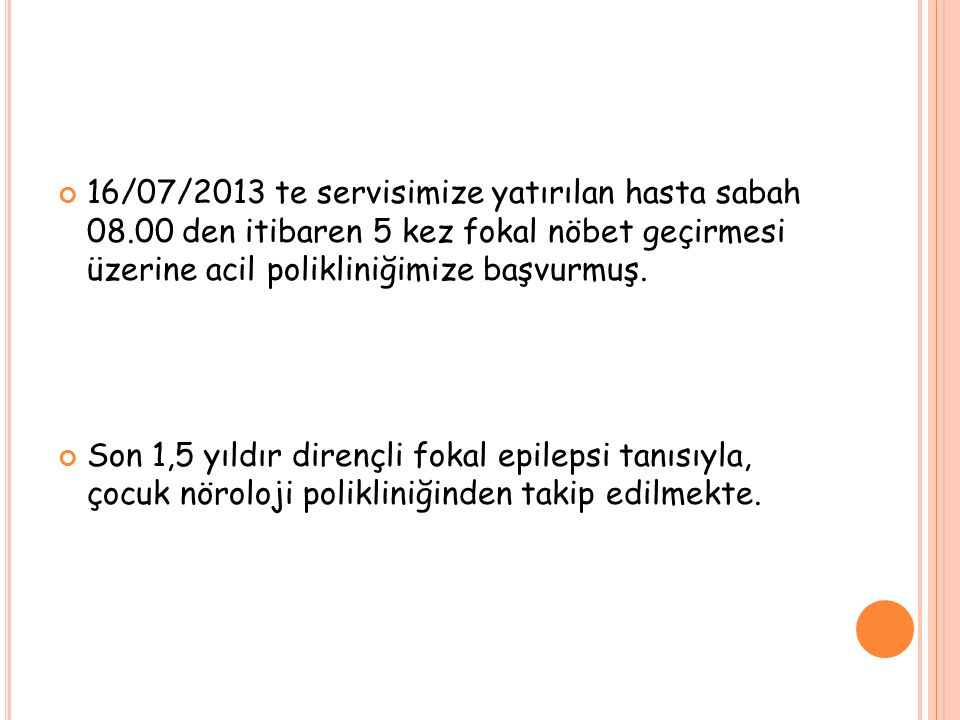16/07/2013 te servisimize yatırılan hasta sabah 08