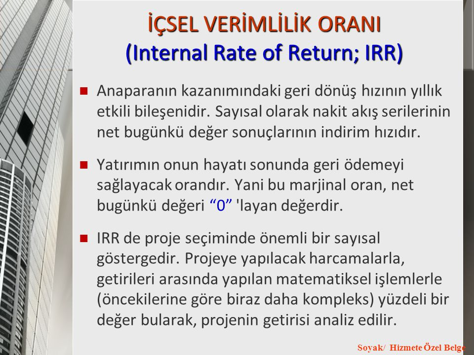 İÇSEL VERİMLİLİK ORANI (Internal Rate of Return; IRR)