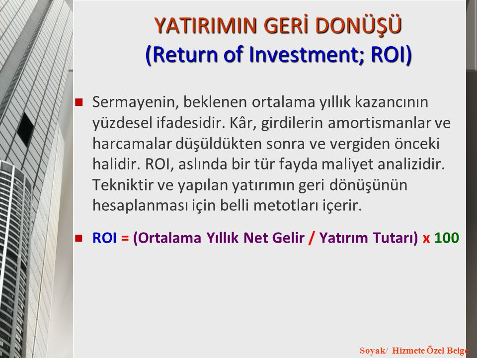 YATIRIMIN GERİ DONÜŞÜ (Return of Investment; ROI)