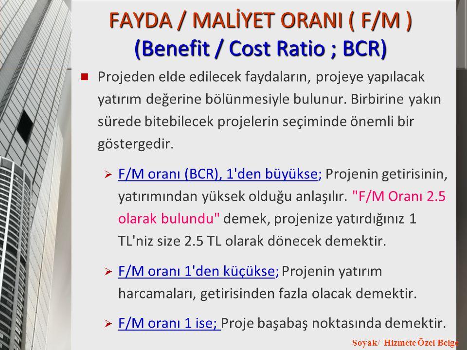 FAYDA / MALİYET ORANI ( F/M ) (Benefit / Cost Ratio ; BCR)