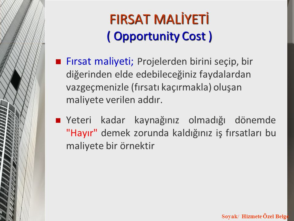 FIRSAT MALİYETİ ( Opportunity Cost )