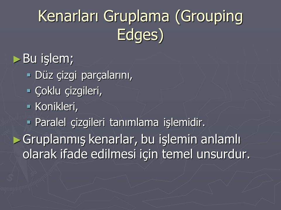 Kenarları Gruplama (Grouping Edges)