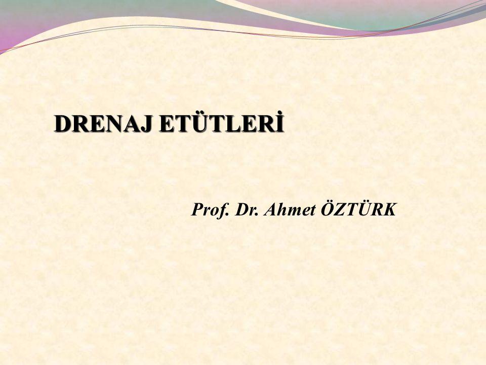 DRENAJ ETÜTLERİ Prof. Dr. Ahmet ÖZTÜRK