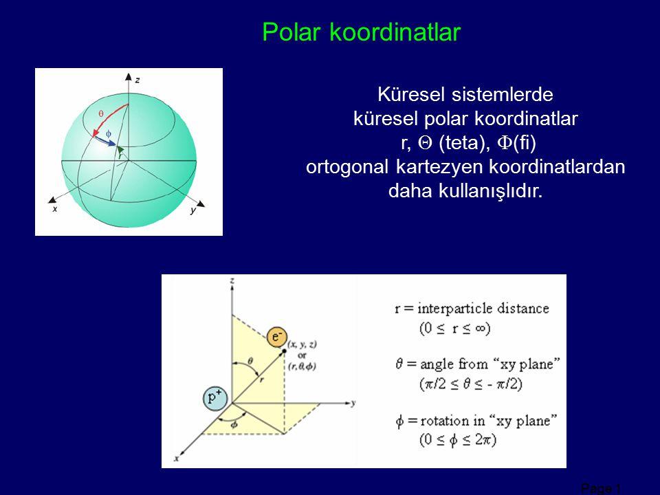 Polar koordinatlar Küresel sistemlerde küresel polar koordinatlar