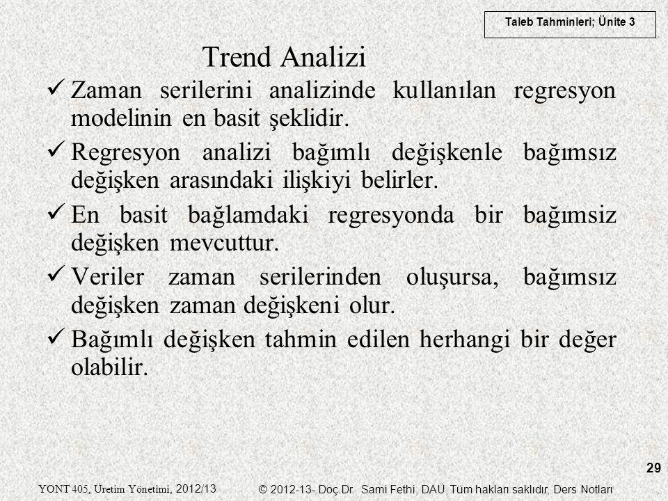 Trend Analizi Zaman serilerini analizinde kullanılan regresyon modelinin en basit şeklidir.