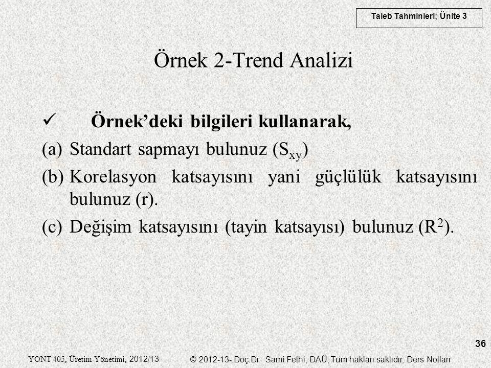 Örnek 2-Trend Analizi Örnek'deki bilgileri kullanarak,