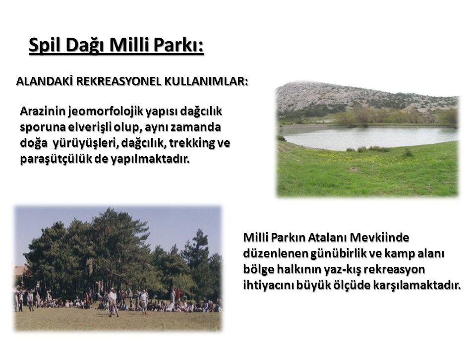Spil Dağı Milli Parkı: ALANDAKİ REKREASYONEL KULLANIMLAR: