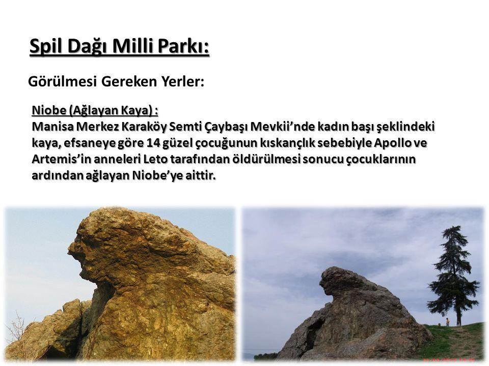 Spil Dağı Milli Parkı: Görülmesi Gereken Yerler:
