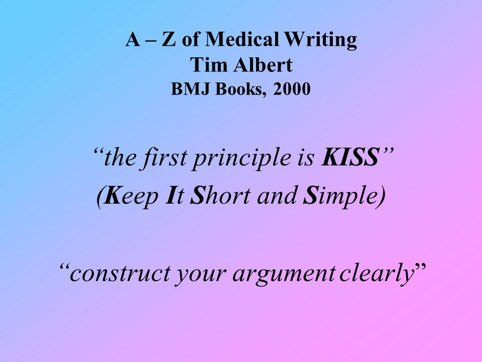 A – Z of Medical Writing Tim Albert BMJ Books, 2000