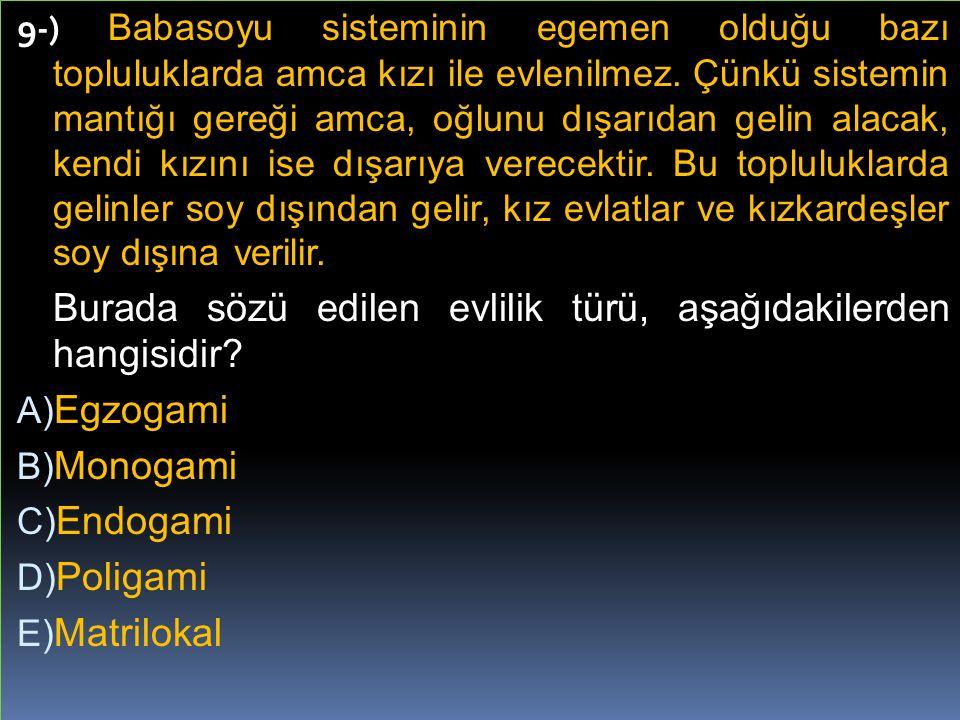 Burada sözü edilen evlilik türü, aşağıdakilerden hangisidir Egzogami