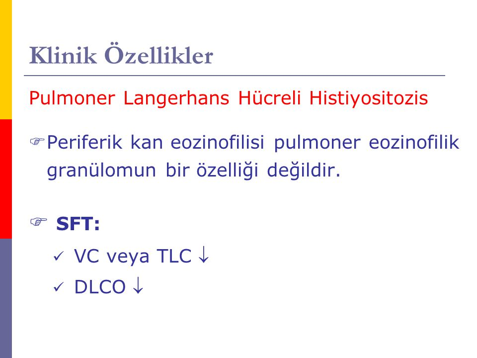 Klinik Özellikler SFT: Pulmoner Langerhans Hücreli Histiyositozis