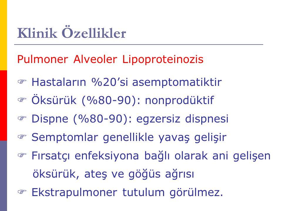 Klinik Özellikler Pulmoner Alveoler Lipoproteinozis