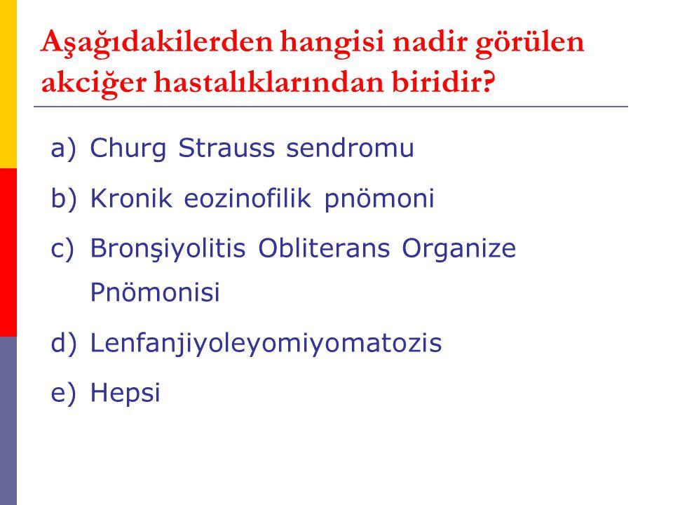 Aşağıdakilerden hangisi nadir görülen akciğer hastalıklarından biridir