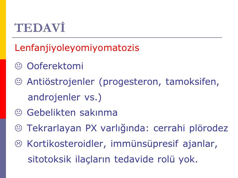 TEDAVİ Lenfanjiyoleyomiyomatozis Ooferektomi