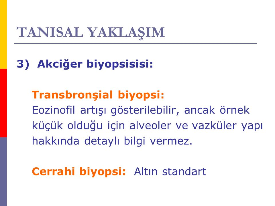 TANISAL YAKLAŞIM 3) Akciğer biyopsisisi: Transbronşial biyopsi: